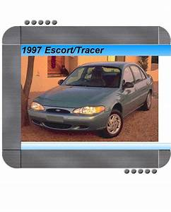 Ford Escort  Mercury Tracer 1997 Factory Service  U0026 Shop Manual