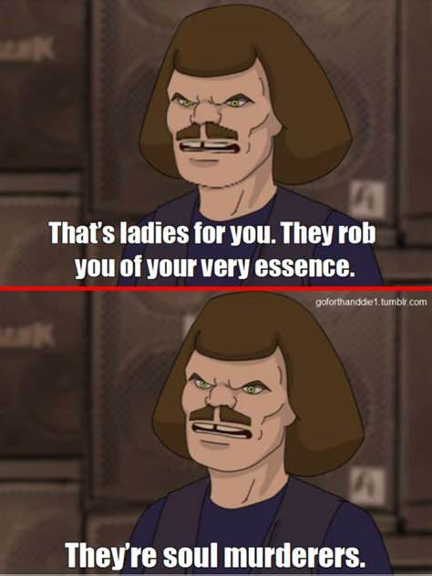 Metalocalypse Meme The Wisdom Of William Murderface Hilarity