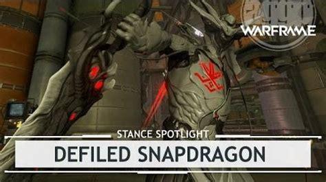 Video  Warframe Stances Defiled Snapdragon