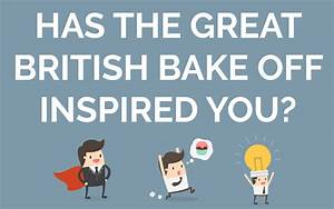 Has the Great British Bake Off Inspired you? - Enterprise ...