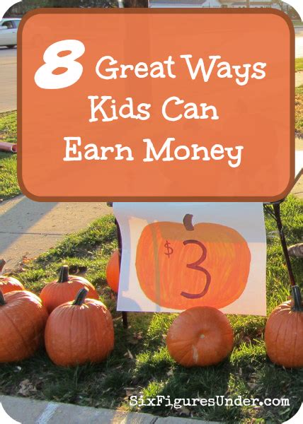 8 Ways Kids Can Earn Money  Six Figures Under