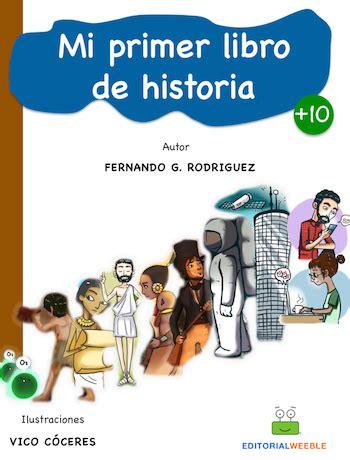 Mi Primer Libro De Historia Weeblebookscom