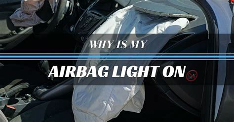 why is my airbag light on why is my airbag light on top 3 of the most common causes