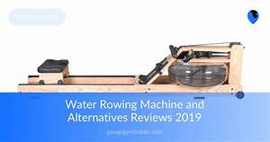 Water Rowing Machine And Alternatives