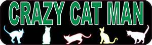 10in x 3in Crazy Cat Man Bumper Sticker Decal Cat Stickers ...