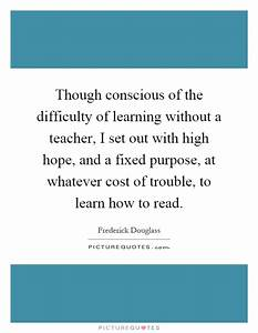 Though consciou... Learning Difficulty Quotes