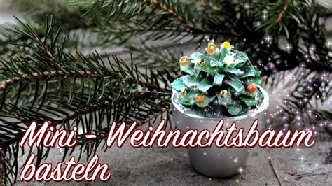 mini weihnachtsbaum basteln diy mini weihnachtsbaum deko basteln mit kindern advents weihnachtszeit