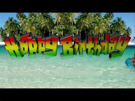 reggae paradise happy birthday happy birthday video