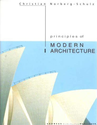 principles of modern design principles of modern architecture by christian norberg schulz reviews discussion bookclubs