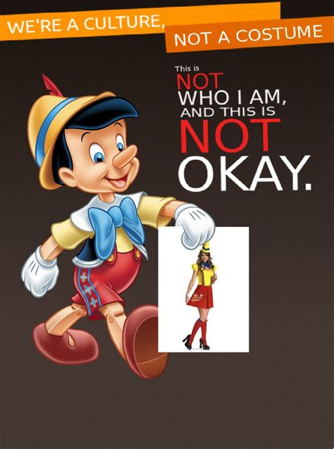 We're A Culture , Not A Costume Meme Pinocchio By