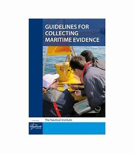 Guidelines For Collecting Maritime Evidence Vol 1 1st
