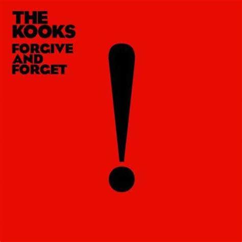 Testo Forgive Me - the kooks forgive forget testo e ufficiale