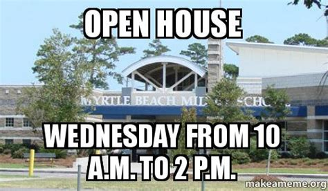 Open House Meme - open house wednesday from 10 a m to 2 p m make a meme