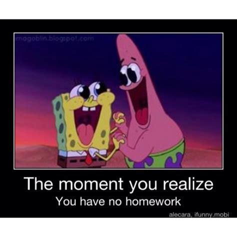 Spongebob Homework Meme - spongebob funnies pinterest this weekend homework and so true
