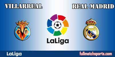 Villarreal vs Real Madrid Full Match La Liga 2018 ...