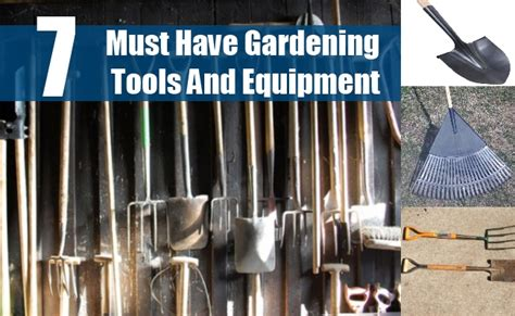 must garden tools 7 must gardening tools and equipment how to choose
