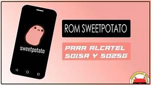 Rom Sweetpotato Para Alcatel 5015a Y 5025g