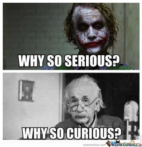 Why So Serious Meme Why So Serious By Agf Meme Center