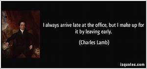 I always arrive... Office Leaves Quotes