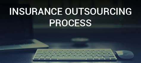 Entrepreneurs outsource their business activities to outsourcing firms as are not able. A Brief Explanation about the Insurance Outsourcing Process