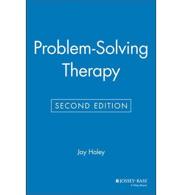 Problemsolving Therapy  Jay Haley 9781555423629