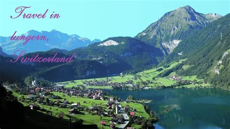 Travel in Lungern Switzerland The scenery is so great