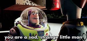 "GIF: ""You Are a Sad, Strange Little Man"" (Toy Story ..."