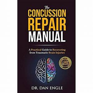 The Concussion Repair Manual  A Practical Guide To