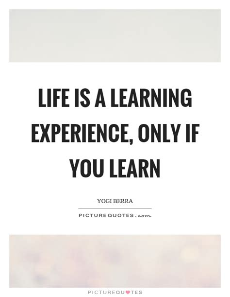 learning experience quotes sayings learning experience