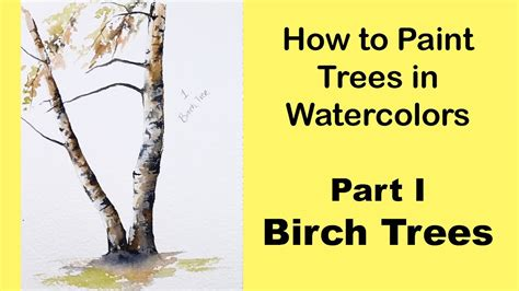 How To Paint Trees In Watercolors Part I Birch Trees Youtube