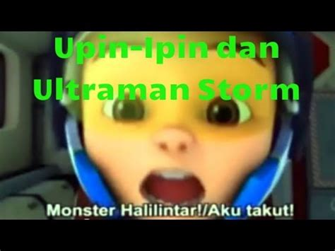 Upin Ipin Terbaru Episode Ultraman Storm/Ribut Vs Raksasa