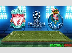 Liverpool vs Porto Champions League Preview, Prediction