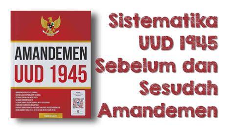 Sistematika UUD 1945 Sebelum dan Sesudah Amandemen ...