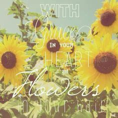 mumford and sons quotes flowers in your hair 300 best sunny sayings and quotes images sunflowers