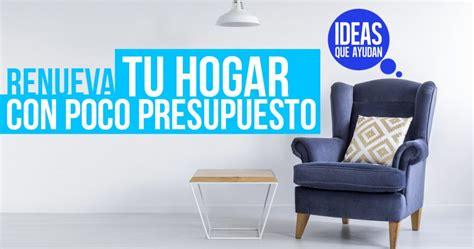 Renueva tu hogar con poco presupuesto Ideas Que Ayudan