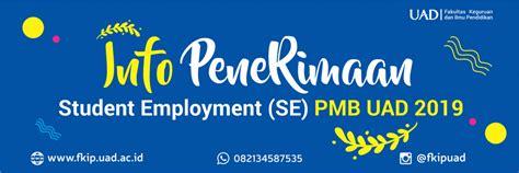 penerimaan student employment se pmb uad  fkip uad