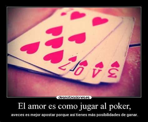 El Amor Es Como Jugar Al Poker, Desmotivaciones