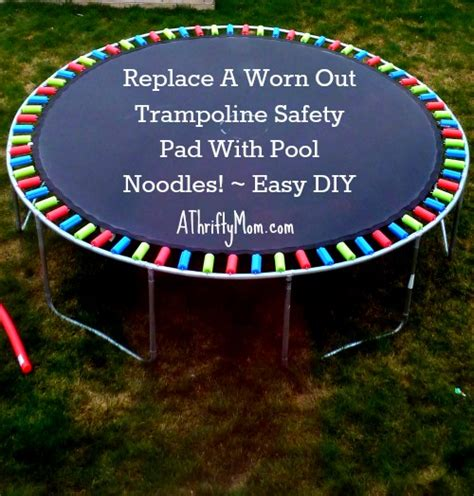 replace  worn  trampoline safety pad  pool noodles