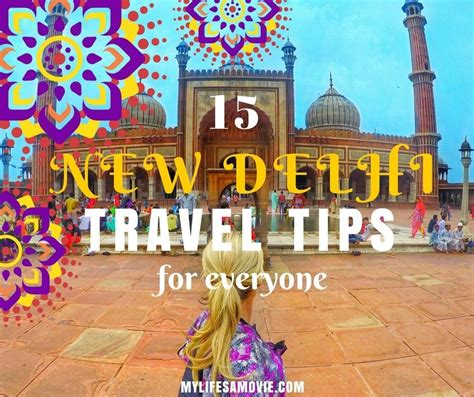 15 New Delhi Travel Tips For Everyone  My Life's A Movie