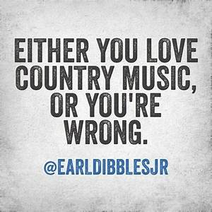 Country Music Quotes & Sayings   Country Music Picture Quotes