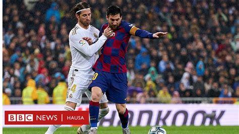 Farkon cin gindi part 1. Wa zai lashe kofin La Liga na bana tsakanin Real da Barca? - BBC News Hausa
