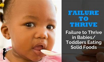 Babies Thrive Failure Foods Solid Toddlers Eating