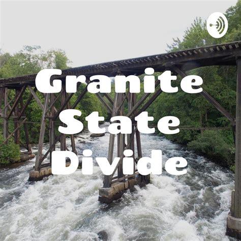 Granite State Divide   Podcast on Spotify