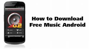 Android App Download : how to download free music android androidtapp ~ Eleganceandgraceweddings.com Haus und Dekorationen
