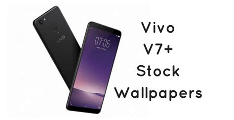 Download Vivo V7 Plus Stock Wallpapers
