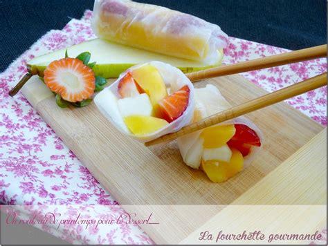 rouleaux de printemps aux fruits la fourchette gourmande
