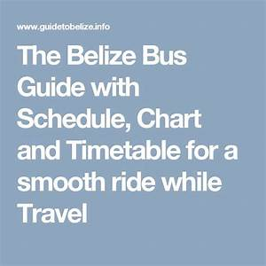 The Belize Bus Guide With Schedule  Chart And Timetable