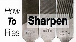 How To Sharpen Metal Files