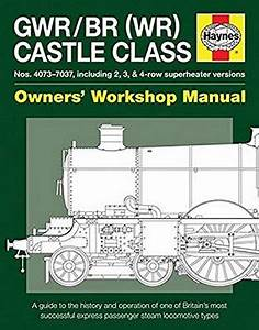 Free Download  Gwr  Br  Wr  Castle Class Manual  A Guide To