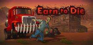 Earn to Die 1.0.7 APK ~ Android Games & Apps APK Free Download